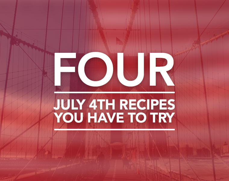4 Patriotic 4th of July Recipes You Have To Try!